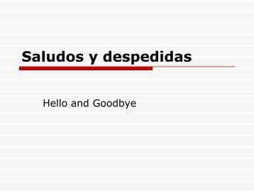 Saludos y despedidas (Hello & Goodbye)