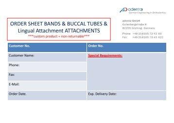 ORDER SHEET BANDS & BUCCAL TUBES & Lingual ... - Adenta