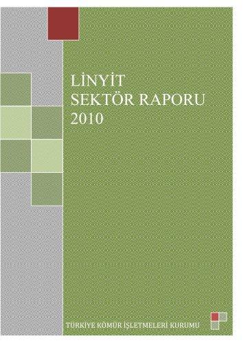 LİNYİT SEKTÖR RAPORU 2010 - Enerji ve Tabii Kaynaklar Bakanlığı