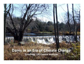 Dams in an Era of Climate Change - Rhode Island Land and Water ...
