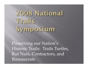 Preserving our Nation's Historic Trails: Trails Turtles, Rut Nuts ...