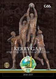 Kerry County Board Strategic Plan, 2010-2015 (pdf) - Croke Park