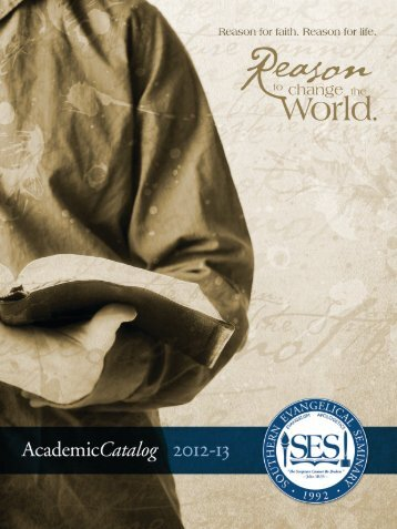 Southern Evangelical Seminary Academic Catalog 2012-2013