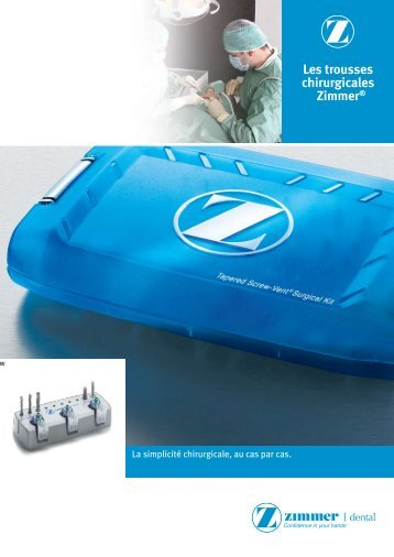 Les trousses chirurgicales ®Zimmer® - Zimmer Dental