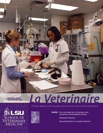 Inside: - School of Veterinary Medicine - Louisiana State University