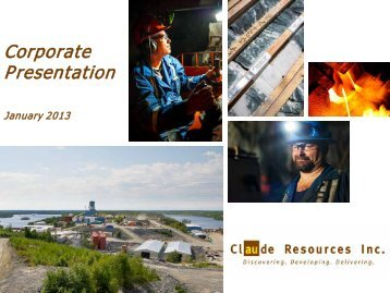 Corporate Presentation - Claude Resources