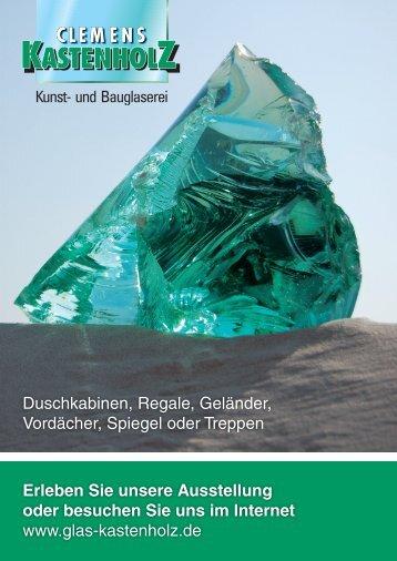 Erleben Sie unsere Ausstellung oder besuchen ... - glas-kastenholz.de