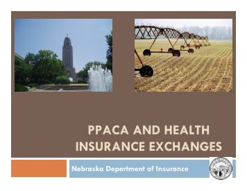 ppaca and health insurance exchanges - Nebraska Association of ...