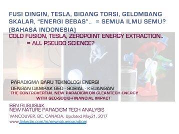 """Fusi Dingin, Tesla, Bidang Torsi, Gelombang Skalar, """"Energi Bebas""""..  = Semua Ilmu Semu? (Bahasa Indonesia)  /  Cold fusion : """"Free energy"""" = Pseudo science?"""