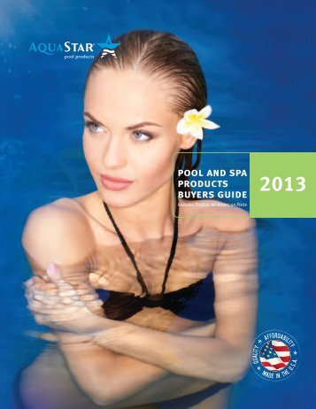 Pool and SPa ProductS BuyerS Guide - AquaStar Pool Products