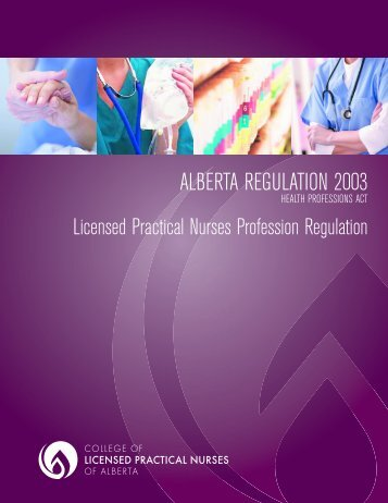 ALBERTA REGULATION 2003 - College of Licensed Practical ...