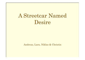 reader response a streetcar named desire 1 a streetcar named desire responses to preparing for the film 1 upper-class females were expected to behave as southern belles, gracious, respectable.