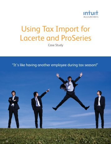 ACCOUNTANTS Using Tax Import For Lacerte And ProSeries - Intuit