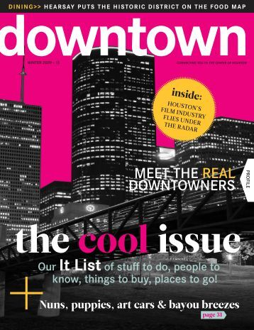 meet the real downtowners - Downtown Houston