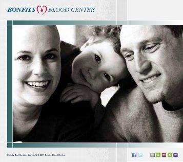 Strictly Confidential. Copyright © 2011 Bonfils Blood Center.