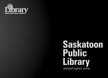 annual report 2009 - Saskatoon Public Library