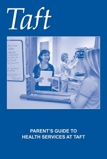 PARENT'S GUIDE TO HEALTH SERVICES AT TAFT - The Taft School
