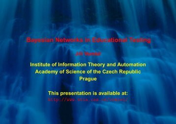 Bayesian Networks in Educational Testing - Institute of Information ...