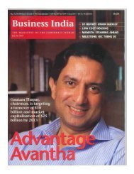 July 26, 2009, (Business India) - Avantha Group