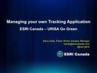 Managing your own Tracking Application ESRI Canada