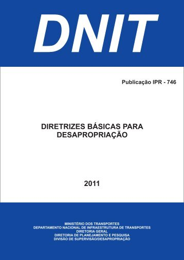 DIRETRIZES BÁSICAS PARA DESAPROPRIAÇÃO 2011 - IPR - Dnit