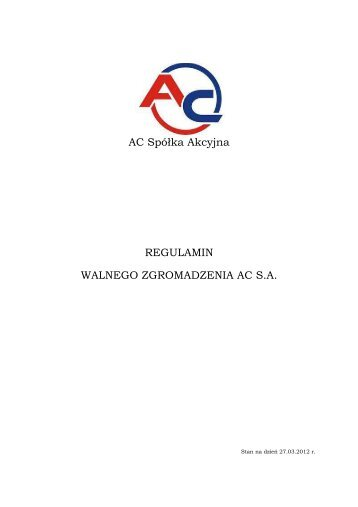 Regulamin Walnego Zgromadzenia AC S.A. stan na 27.03.2012