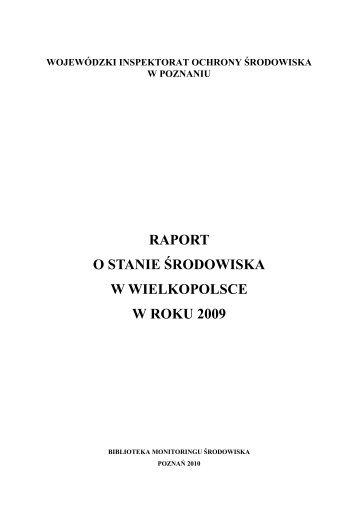 raport o stanie środowiska w wielkopolsce w roku 2009 - Biuletyn ...