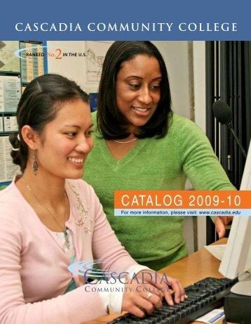 CATALOG 2009-10 - Cascadia Community College