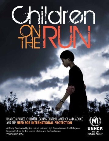 UAC_UNHCR_Children on the Run_Full Report