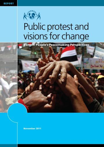 Public Protest and Visions for Change: Yemen: People's - Saferworld