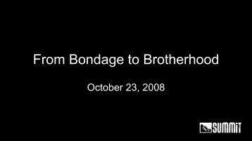 From Bondage to Brotherhood - Watermark Community Church