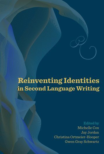 Reinventing Identities in Second Language Writing - National ...