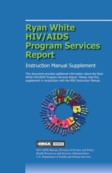 Ryan White HIV/AIDS Program Services Report - HRSA HIV/AIDS ...