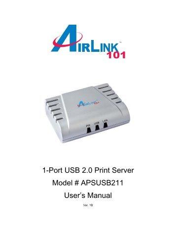 1-Port USB 2.0 Print Server Model # APSUSB211 User's ... - Airlink101