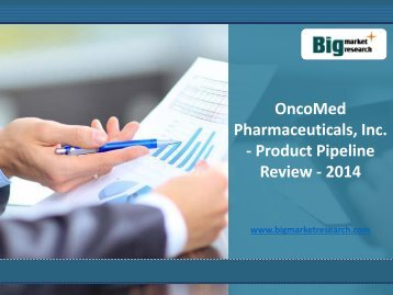 OncoMed Pharmaceuticals, Inc. Product Market Analysis,Share Pipeline 2014