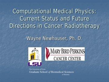 Wayne Newhauser Pane.. - Computational Medical Physics Working ...