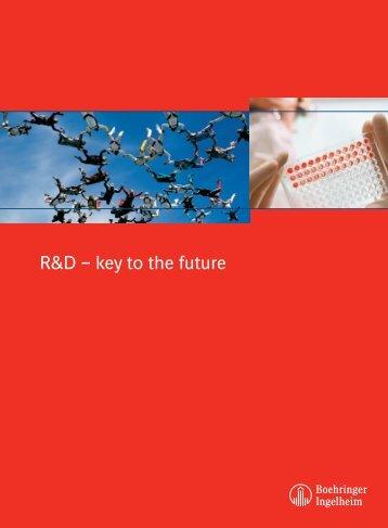 R&D – key to the future - Boehringer-Ingelheim