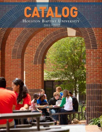 2011-2012 HBU Catalog - Houston Baptist University