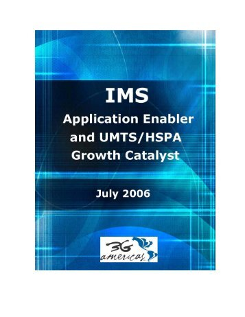 IMS: Application Enabler and UMTS/HSPA Growth ... - 4G Americas