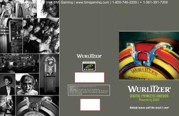 Wurlitzer Digital Princess Brochure - BMI Gaming