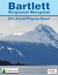 2011 Annual Progress Report - Bartlett Regional Hospital