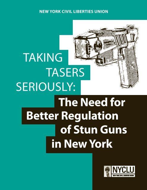 TAKING TASERS SERIOUSLY: - New York Civil Liberties Union