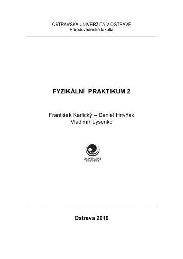 fyzikální praktikum 2 - Informace studentům - Katedra fyziky Přf OU