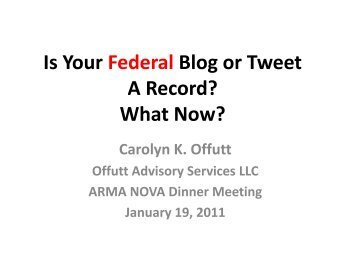 Is Your Federal Blog or Tweet A Record? - ARMA NOVA Officers for ...