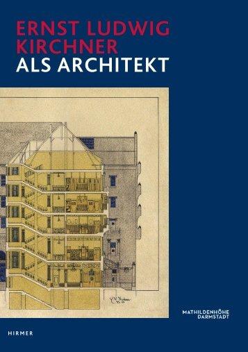ERNST LUDWIG KIRCHNER ALS ARCHITEKT - Mathildenhöhe