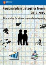 Regional planstrategi for Troms 2012-2015 - Troms fylkeskommune
