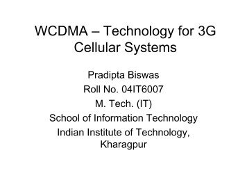 WCDMA – Technology for 3G Cellular Systems - School of ...