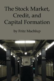 The Stock Market, Credit, and Capital Formation - The Ludwig von ...