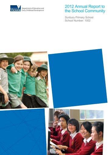 2012 Annual Report to the School Community - Sunbury Primary ...