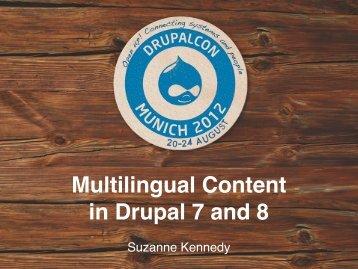 Multilingual Content in Drupal 7 and 8 - DrupalCon Munich 2012